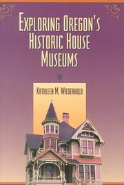 Exploring Oregon's historic house museums by Kathleen M. Wiederhold