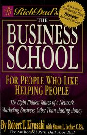 Cover of: The business school for people who like helping people | Robert T. Kiyosaki