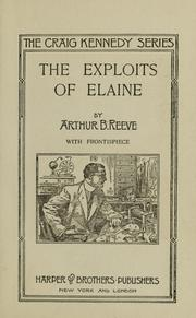 Cover of: The exploits of Elaine | Arthur B. Reeve