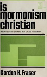 Cover of: Is Mormonism Christian? | Gordon Holmes Fraser