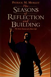 Cover of: The seasons of reflection and building | Patrick M. Morley