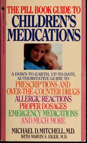 The pill book guide to children's medications by Michael D. Mitchell