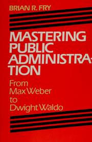 Mastering public administration by Brian R. Fry