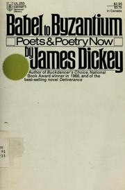 Cover of: Babel to Byzantium by James Dickey