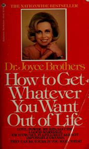 Cover of: How to get whatever you want out of life by Joyce Brothers