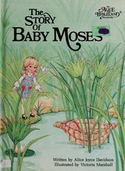 Cover of: The Story of Baby Moses (Alice in Bibleland Storybooks) | Alice Joyce Davidson