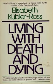 Cover of: Living with death and dying | Elisabeth KuМ€bler-Ross