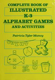 Cover of: Complete book of illustrated K-3 alphabet games and activities | Patricia Tyler Muncy