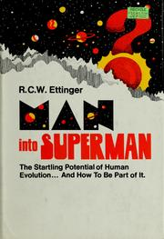 Cover of: Man into superman | R. C. W. Ettinger
