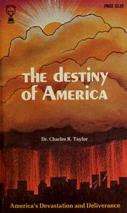Cover of: The destiny of America | Taylor, Charles R.