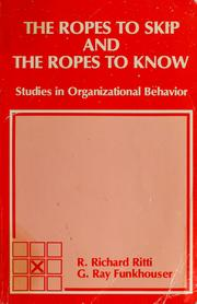 Cover of: The ropes to skip and the ropes to know | R. Richard Ritti