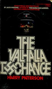 Cover of: The Valhalla exchange by Jack Higgins