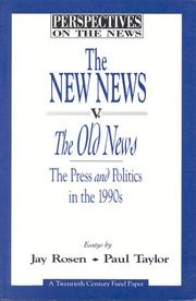 Cover of: The new news v. the old news | Rosen, Jay