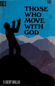 Cover of: Those who move with God | Elbert Willis