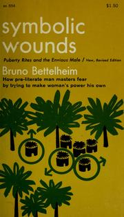 Symbolic wounds by Bruno Bettelheim