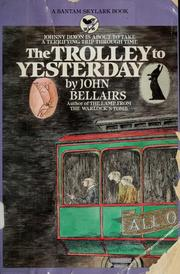 The Trolley to Yesterday by John Bellairs