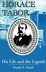 Cover of: Horace Tabor: His Life and the Legend