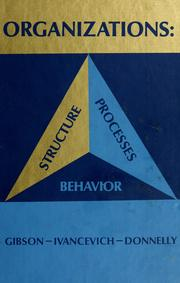 Cover of: Organizations: structure, processes, behavior | Gibson, James L.