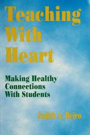 Teaching with heart by Judith A. Deiro