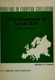 Cover of: The greatness of Louis XIV: myth or reality? | William Farr Church