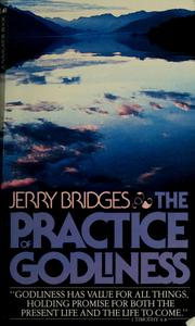 Cover of: The practice of godliness by Jerry Bridges