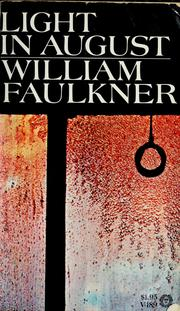 alienation in the novel light in august by william faulkner ( a reader's guide to william faulkner new york : noonday,  light in august  most of faulkner's novels are set in northern mississippi,.