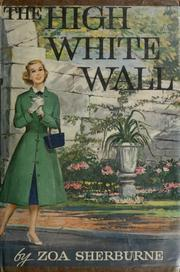 Cover of: The high white wall. by Zoa Sherburne