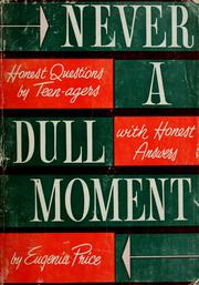 Cover of: Never a dull moment. | Eugenia Price