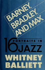 Cover of: Barney, Bradley, and Max | Whitney Balliett