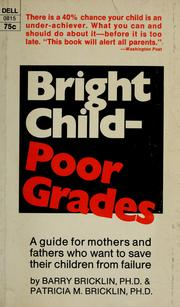 Cover of: Bright child, poor grades | Barry Bricklin