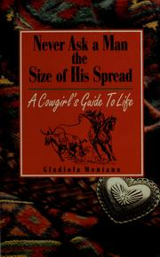 Cover of: Never ask a man the size of his spread | Gladiola Montana