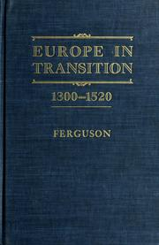 Cover of: Europe in transition, 1300-1520. by Wallace Klippert Ferguson