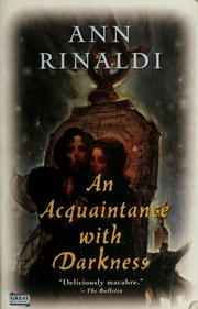 Cover of: An acquaintance with darkness | Ann Rinaldi