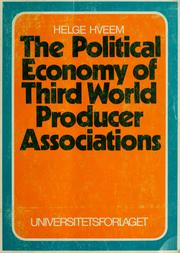 Cover of: The political economy of Third World producer associations | Helge Hveem