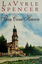 Cover of: Then came heaven | LaVyrle Spencer