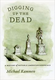 Cover of: Digging up the dead | Michael G. Kammen