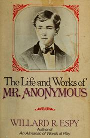 Cover of: The life and works of Mr. Anonymous by Willard R. Espy