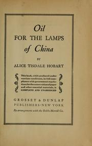 Cover of: Oil for the lamps of China | Alice Tisdale Hobart