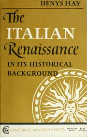 Cover of: The Italian Renaissance in its historical background. | Hay, Denys.