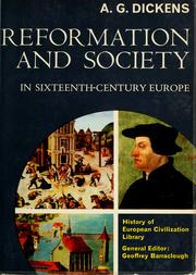 Cover of: Reformation and society in sixteenth-century Europe | Arthur Geoffrey Dickens