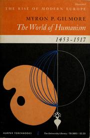 The world of humanism, 1453-1517 by Myron Piper Gilmore