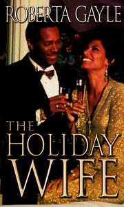 Cover of: The holiday wife | Roberta Gayle