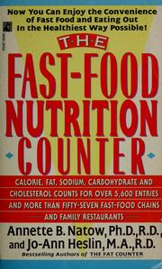 Cover of: The fast-food nutrition counter | Annette B. Natow