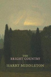The Bright Country by Harry Middleton