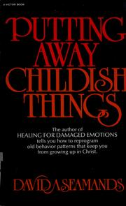 Cover of: Putting away childish things by David A. Seamands