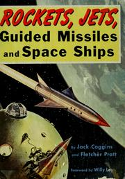 Cover of: Rockets, jets, guided missiles and space ships | Jack Coggins