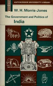 Cover of: The government and politics of India | W. H. Morris-Jones
