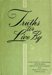 Cover of: Truths we live by | Church of Jesus Christ of Latter-day Saints