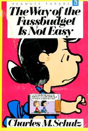 Cover of: The way of the fussbudget is not easy by Charles M. Schulz