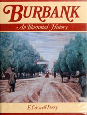 Burbank, an illustrated history by E. Caswell Perry